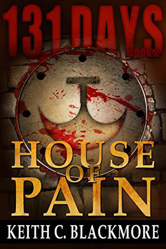 131 Days - House of Pain - Book 3 by Keith C Blackmore