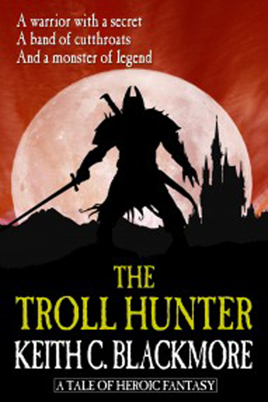 Keith C Blackmore - The Troll Hunter Kindle edition book cover