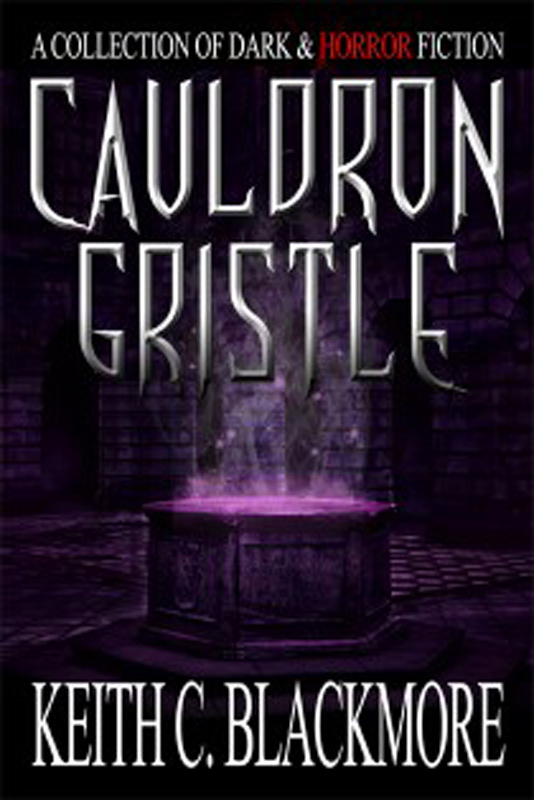 Keith C Blackmore - Cauldron Gristle book cover