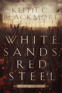 Keith C Blackmore - White Sands Red Steel book cover